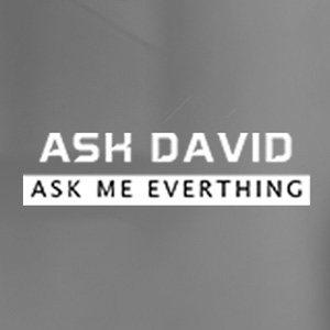 ASK DAVID