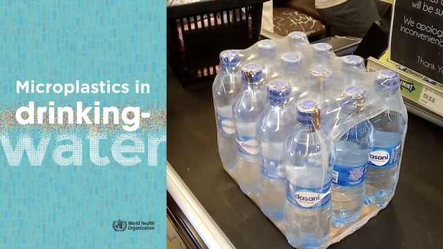 WHO:水中塑料微粒对人体几无威胁