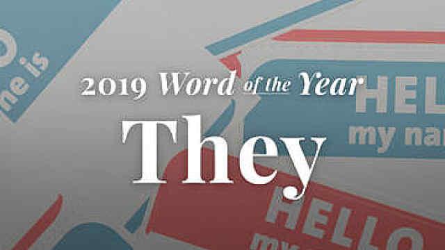 韦氏词典公布2019年度词:They