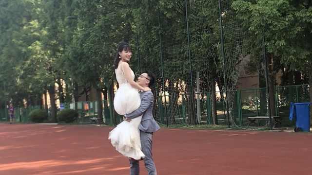 毕业6年!他带未婚妻回校拍婚纱照